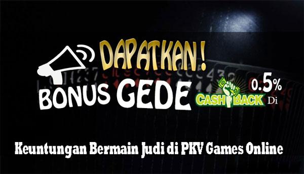 Keuntungan Bermain Judi di PKV Games Online